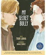 My Secret Bully [Hardcover] Ludwig, Trudy and Marble, Abigail - $5.44