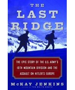The Last Ridge: The Epic Story of the U.S. Army's 10th Mountain Division... - $13.80