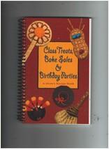 Class Treats, Bake Sales & Birthday Parties. a Mom's Recipe Book 2002 - $15.00