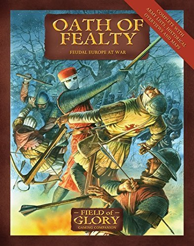 Oath of Fealty: Feudal Europe at War (Field of Glory) [Paperback] [Jul 21, 2009]
