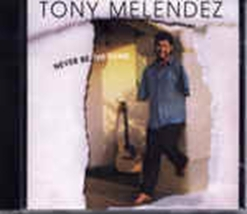 NEVER BE THE SAME by Tony Melendez