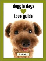 Doggie Days Love Guide - POODLE - New Softcover @ZB - $6.95