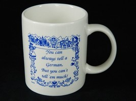 Coffee Mug Ceramic Cup You Can Always Tell a German But You Can't Tell e... - $21.95