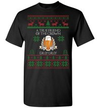 True Friend Of The Crown Dilly Dilly Merry Christmas T-Shirt - $8.90+