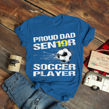 Soccer Player Proud Dad Senior 2019 Graphic T-Shirt Birthday Funny Ideas... - $15.99+