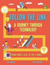 Follow the Link: A Journey Through Technology: From Frogs' Legs to the T... - $8.44