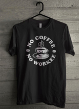 No Coffee No Workee Men's T-Shirt - Custom (1948) - $19.12+