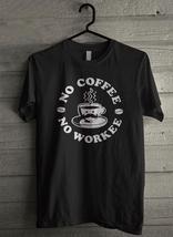 No Coffee No Workee Men's T-Shirt - Custom (1948) - $19.12+