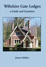 Wiltshire Gate Lodges: A Guide and Gazetteer - $17.71