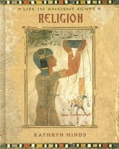 Religion (Life in Ancient Egypt) [Library Binding] Hinds, Kathryn