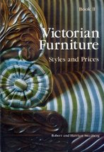 Victorian furniture, book II: Styles and prices Swedberg, Robert W - $3.96