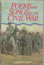 Poems and Songs of the Civil War - [Hardcover] Lois Hill, Editor -