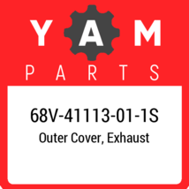 68V-41113-01-1S Yamaha Outer Cover, Exhaust, New Genuine OEM Part - $234.24
