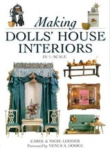 Making Dolls' House Interiors in 1/12 Scale Lodder, Carol and Lodder, Nigel - $7.99