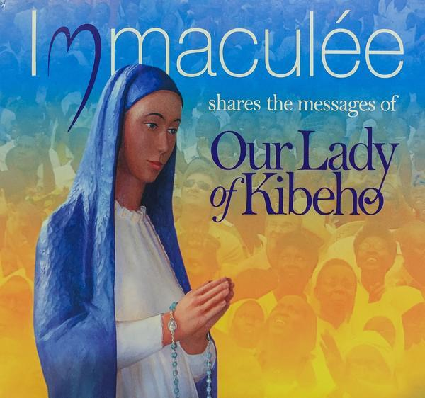 Immaculee shares the messages of our lady of kibeho by immaculee1