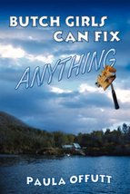Butch Girls Can Fix Anything [Paperback] Offutt, Paula image 2