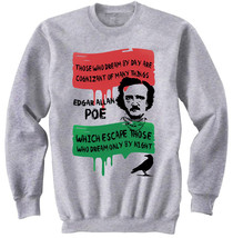Edgar Allan Poe Dream Quote - New Cotton Grey Sweatshirt - $33.43