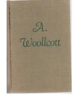 A. Wollcott - His World & His Life - Samuel Hopkins Adams - HC - 1945 - ... - $0.97