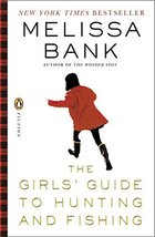 The Girls' Guide to Hunting and Fishing [Paperback] Bank, Melissa
