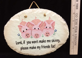 Pig Slate Plaque Wall Hanging Sign Humorous Lord Make My Friends Fat Quote  - $12.86