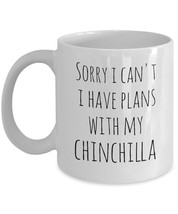 Chinchilla Mug Sorry I Cant I Have Plans With My Chinchilla Ceramic Cup 11 15oz - $17.81+