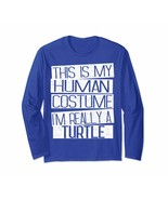 Funny Tee - This Is My Human Costume I'm Really A Turtle T-Shirt Men - $19.95+