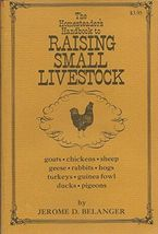 The Homesteader's Handbook to Raising Small Livestock-Hardbound by Belanger - $10.00