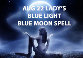 AUG 22 BLUE MOON COVEN SCHOLARS LADY'S BLUE LIGHT BLESSING MAGICK Witch ... - $99.77