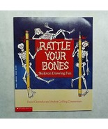 Rattle Your Bones: Skeleton Drawing Fun by David Clemesha & Andrea Griff... - $8.24