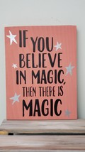 "Hand made wooden sign ""If you believe in magic"" Pink - $9.75"
