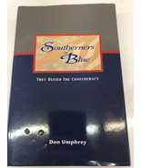 Southerners in Blue They Defied the Confederacy by Don Umphrey Signed - $93.49