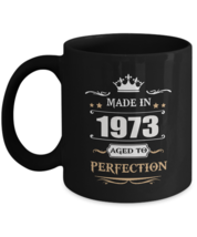 Funny Birthday Tea Coffee Mug - Made In 1973 Aged To Perfection - Hilari... - $18.95