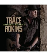Proud To Be Here by Trace Adkins (2011-08-02) [Audio CD] - $8.75