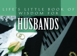 Life's Little Book Of Wisdom For Husbands Publishing, Barbour - $2.72