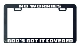 No worries God's got it covered God Lord Faith license plate frame holder - $5.99