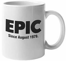 Epic Since August 1979 Fun Classic Awesome Slang 40th Birthday Coffee & Tea Mug  - $19.59