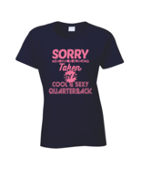 Taken By A Cool And Sexy Quarterback Football Support Girlfriend T-shirt - $18.99+