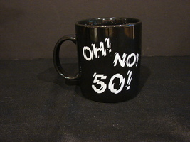 "Black Ceramic Whimsical Birthday Mug Shivering ""Oh! No!  50!"" - $3.99"