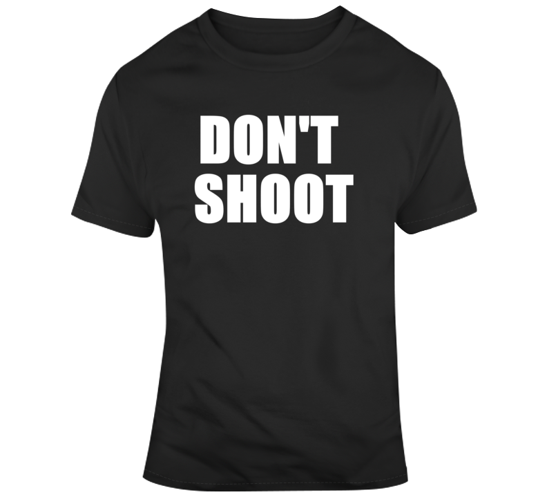 Primary image for Don't Shoot Protest Activist T Shirt