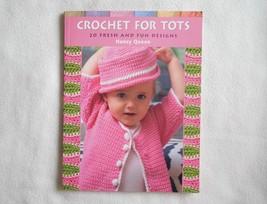 Crochet for Tots, Nancy Queen, 2003, 20 Fresh And Fun Designs pattern book - $12.00