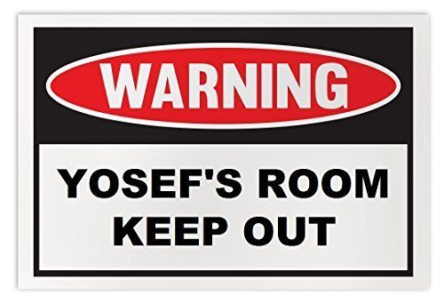 Personalized Novelty Warning Sign: Yosef's Room Keep Out - Boys, Girls, Kids, Ch