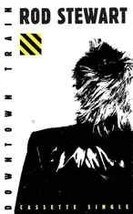 Rod Stewart - Downtown Train Cassette - $13.58