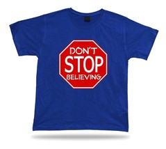 SHIRT don't stop believing red sign journey lyrics song hold on to that feeling - $7.57