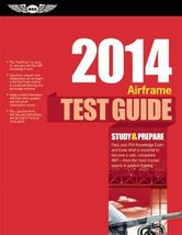 Airframe Test Guide 2014 (Fast-Track Test Guides) ASA Test Prep Board - $1.83
