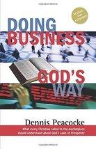 Doing Business God's Way Peacocke, Dennis - $9.85