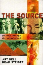 The Source Journey Through Unexplained - Art Bell and Brad Steiger-1st E... - $34.30