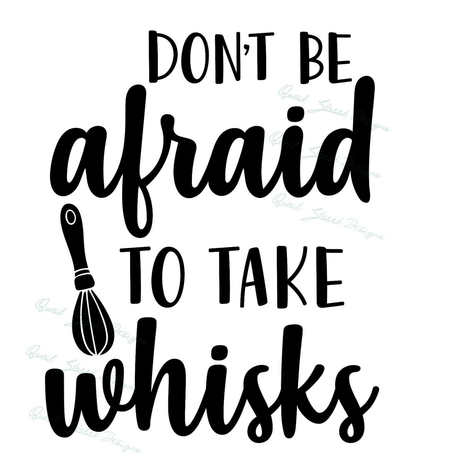 Primary image for Don't Be Afraid To Take Whisks - Kitchen Cooking Vinyl Decal Free Ship 1333