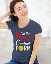 Softball I'm The Reason For The Parent Conduct Ladies Navy Shirt Made in... - $19.31+