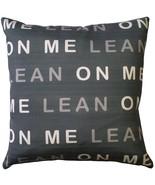 Pillow Decor - Lean On Me Throw Pillow 17x17 - $34.95