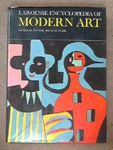 Larousse encyclopedia of modern art, from 1800 to the present day Huyghe... - $5.95